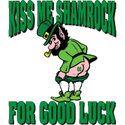 Kiss My Shamrock For Good Luck