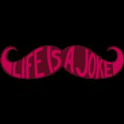 Mustache - Life is a joke