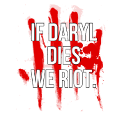 If Daryl Dies We Riot