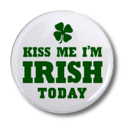Kiss Me I'm Irish Today Button