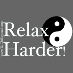 Relax Harder! White lettering with Yin-Yang symbol