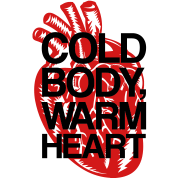 Cold Body Warm Heart