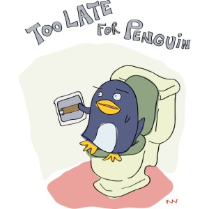 Too Late for Penguin
