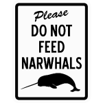 Do Not Feed Narwhals