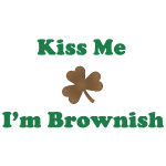 Kiss Me I'm Brownish