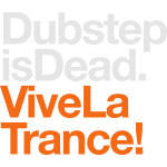 Dubstep Is Dead. Vive La Trance!