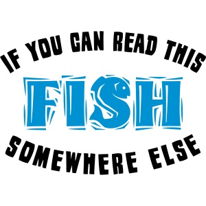 If you can READ this FISH somewhere else