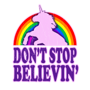 Don't Stop Believin' in Unicorns!