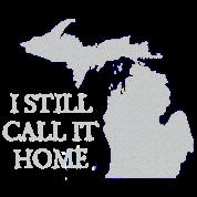 I Call Michigan Home Love Apparel Shirts