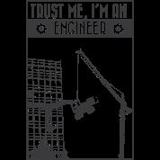 Trust me, I'm an engineer