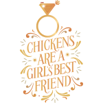 chickens are a girls best friend