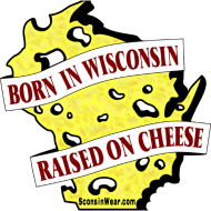 Design ~ Born in WI Raised on Cheese