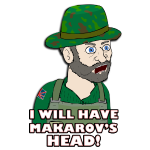 I WILL HAVE MAKAROV'S HEAD!