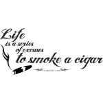 Life is a series of excuses to smoke a cigar