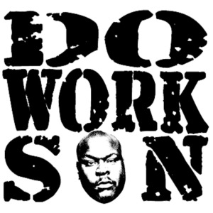 Do work son