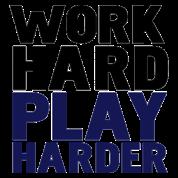 Work/Play hard