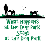 what happens at the dog park, stays at the dog par
