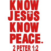 KNOW JESUS.KNOW PEACE. 2 PETER 1:2
