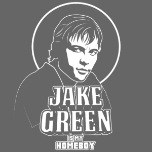 Jake Green Is My Homeboy
