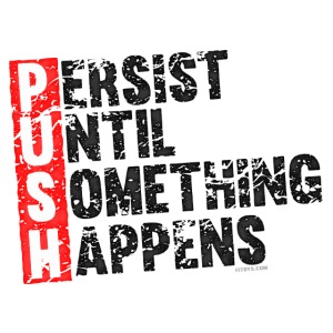 Push Retro = Persist Until Something Happens