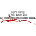 All Bleeding Eventually Stops