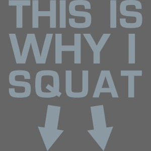 This is Why I Squat - Gym Motivation