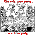 The Only Good Party is a Dead Party (Black)