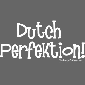 Dutch Perfection white lettering