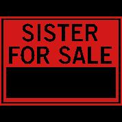 Sister for Sale. Best Offer