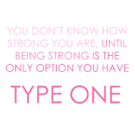 You Don't Know How Strong you Are - Type One