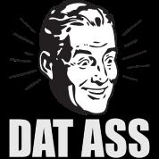 Dat Ass - Funny - Meme - Twerking - Humorous