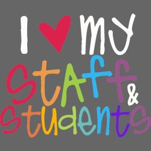 I Love My Staff & Students Principal T-Shirt