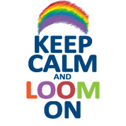 Keep Calm and Loom On Rainbow