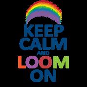 Keep Calm and Loom On Rainbow