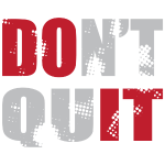 Don't Quit - DO IT!