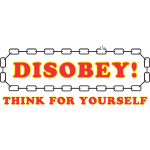 disobey_think_for_yourself