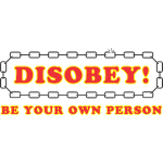 disobey_be_your_own_person