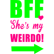bff shes my weirdo