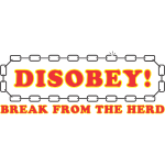 disobey_break_from_herd