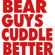 BEAR GUYS CUDDLE BETTER