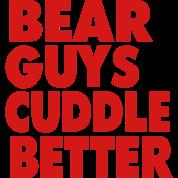 BEAR GUYS CUDDLE BETTER