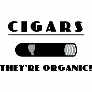 Cigars: They're organic