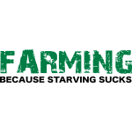 farmingbecause_starving_sucks