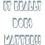 it_really_does_matter1