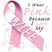 I Wear Pink Because I Love My Wife