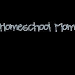 Homeschool Mom- Just Add Coffee