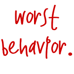 worst_behavior