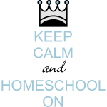 Keep Calm and Homeschool