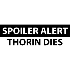 Spoiler Alert: Thorin Dies Hobbit