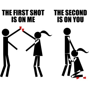 First shot on me, second shot on you